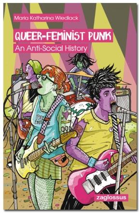 Heute 19.8. – 18:00 @ radio grille QUEER-FEMINIST PUNK – an anti-social history // INTERVIEW mit KatharinaWiedlack